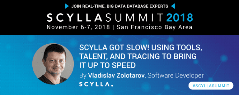 Scylla Summit 2018: Scylla got slow! Using Tools, Talent, and Tracting to Bring it up to Speed [banner graphic]
